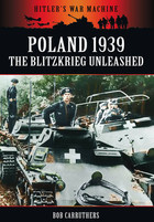 Poland 1939: The Blitzkreig Unleashed - Bob Carruthers
