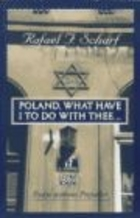 Poland What Have I to Do with Thee... - Scharf