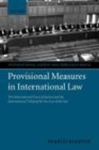 Provisional Measures in International Law the International