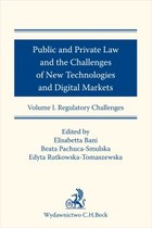 Public and Private Law and the Challenges of New Technologies and Digital Markets. Volume I. Regulatory Challenges - pdf Monografie Obcojęzyczne