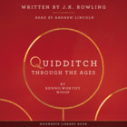 Quidditch Through the Ages - mp3 - Joanne K. Rowling