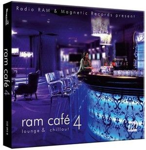 RAM Cafe 4 - Chillout & Lounge