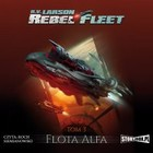 Flota Alfa - Audiobook mp3 Rebel Fleet, tom 3