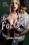 Remember me forever - Sara Wolf