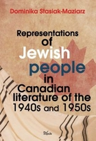 Representations of Jewish people in Canadian literature of the 1940s and 1950s - pdf - Dominika Stasiak-Maziarz