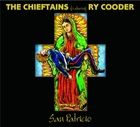 San Patricio - The Chieftains Feat. Ry Cooder