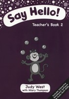 Say Hello 2 Teacher`s Book + CD - Judy West, Hilary Thompson