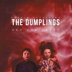 Sea You Later (Special Edition) - The Dumplings