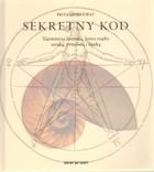 Sekretny kod. Tajemnicza formuła, która rządzi sztuką, przyrodą i nauką