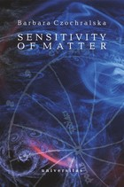 Sensitivity of Matter - Barbara Czochralska
