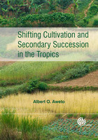 Shifting Cultivation and Secondary Succession in the Tropics - Albert O. Aweto