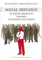 Social Distance of Polish Emigrants Towards `Strangers` and `Others`
