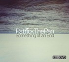 Something Of An End - Patrick The Pan