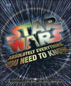 Star Wars: Absolutely Everything You Need To Know - PRACA ZBIOROWA