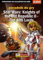Star Wars: Knights of the Old Republic II- The Sith Lords poradnik do gry - epub, pdf
