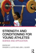 Strength and Conditioning for Young Athletes - Rhodri S. Lloyd, Jon L. Oliver