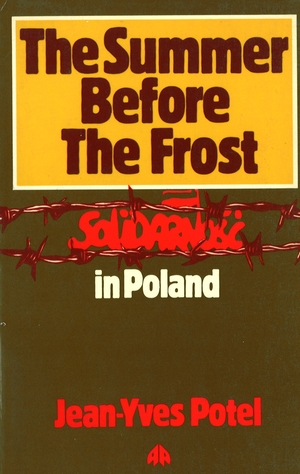Summer Before Frost `Solidarność` in Poland
