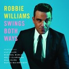 Swings Both Way (Deluxe Edition) - Robbie Williams