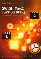 SWiSH Max2 i SWiSH Max3 Animacje flash - jakie to proste!