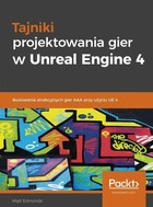 Tajniki projektowania gier w Unreal Engine 4 - Matt Edmonds