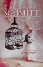 Talent do życia - Eric-Emmanuel Schmitt