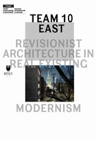 Team 10 East: Revisionist Architecture in Real Existing Modernism - mobi, epub