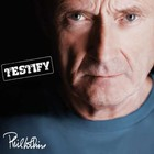 Testify (Remastered) - Phil Collins