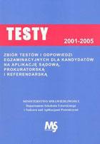 Testy 2001-2005 Testy egzaminacyjne dla kandydatów na aplikację sądową, referendarską i prokuratorską