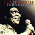 The Best Is Yet To Come - Ella Fitzgerald