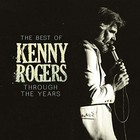 The Best Of Kenny Rogers: Through The Years - Kenny Rogers