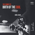 The Complete Birth Of The Cool (vinyl) - Miles Davis