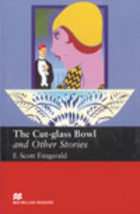 The Cut-Glass Bowl and Other Stories. Upper-Intermediate - Francis Scott Fitzgerald