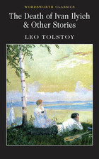 The Death of Ivan Ilyich and Other Stories - Leo Tolstoy, T. C. B. Brooks