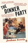 The Dinner Party - Joshua Ferris