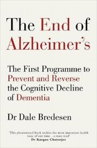 The End of Alzheimers - Dale E. Bredesen