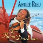 The Flying Dutchman - Andre Rieu