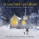The Great British Carol Collection - The Choir Of Trinity College