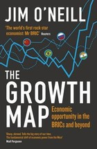 The Growth Map Economic Opportunity in the Brics and Beyond