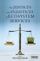The Justices and Injustices of Ecosystem Services - Thomas Sikor