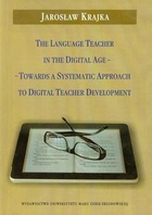 The Language Teacher in the Digital Age Towards a Systematic Approach to Digital Teacher Development