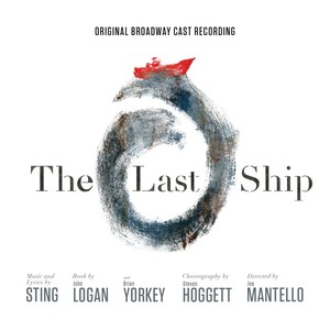 The Last Ship - Original Cast Broadway Recording