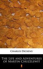 The Life and Adventures of Martin Chuzzlewit - mobi, epub - Karol Dickens