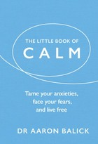 The Little Book of Calm - Aaron Balick