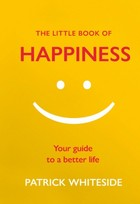 The Little Book of Happiness - Patrick Whiteside