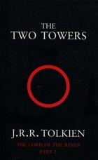 The Lord of the Rings Part 2 The Two Towers - John Ronald Reuel Tolkien