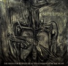 The Mediator Between Head and Hands Must Be The Heart (Special Edition) - Sepultura