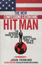 The New Confessions of an Economic Hitman - John Perkins
