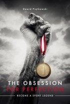 The Obsession for Perfection. Become a sport legend - mobi, epub