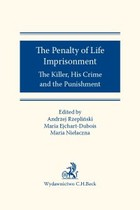 The Penalty of Life Imprisonment The Killer His Crime and the Punishment - epub, pdf - Andrzej Rzepliński, Maria Ejchart-Dubois