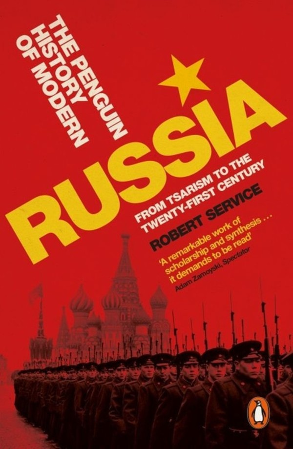 The Penguin History of Modern Russia From Tsarism to the Twenty-first Century